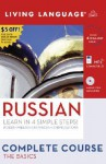 Complete Russian: The Basics (Book and CD Set): Includes Coursebook, 4 Audio CDs, and Learner's Dictionary - Living Language
