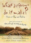 What Difference Do It Make?: Stories of Hope and Healing - Ron Hall, Lynn Vincent, Denver Moore