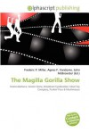 The Magilla Gorilla Show - Frederic P. Miller, Agnes F. Vandome, John McBrewster