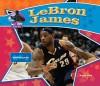 LeBron James: Basketball Superstar - Sarah Tieck