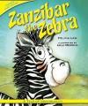 Zanzibar the Zebra: A Tale of Individuality - Felicia Law