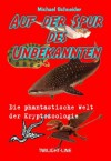 Auf der Spur des Unbekannten (German Edition) - Michael Schneider