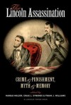 The Lincoln Assassination: Crime and Punishment, Myth and Memory - Harold Holzer, Craig L. Symonds, Frank J. Williams, The Lincoln Forum