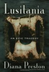 Lusitania: An Epic Tragedy - Diana Preston