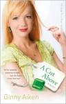 A Cut Above - Ginny Aiken