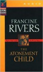 The Atonement Child (Audio) - Francine Rivers