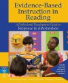 Evidence-Based Instruction in Reading: A Professional Development Guide to Response to Intervention - Robin V. Wisniewski, Nancy D. Padak, Timothy V. Rasinski