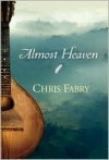 Almost Heaven - Chris Fabry