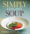 Simply Elegant Soup - George Morrone, John Harrison