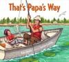 That's Papa's Way - Kate Banks, Lauren Castillo