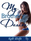 My Brother's Desire - Kelli Wolfe