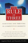 The Rule of Three: Surviving and Thriving in Competitive Markets - Jagdish N. Sheth, Rajendra Sisodia