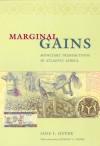Marginal Gains: Monetary Transactions in Atlantic Africa - Jane I. Guyer