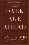 Dark Age Ahead - Jane Jacobs