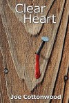 Clear Heart - Joe Cottonwood