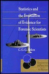 Statistics and the Evaluation of Evidence for Forensic Scientists - Colin Aitken