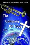 The Company of Hope: A History of Bible Prophecy in the Church - David L. Larsen