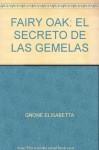 FAIRY OAK: EL SECRETO DE LAS GEMELAS - GNONE ELISABETTA