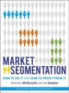 Market Segmentation: How to Do It and How to Profit from It - Malcolm McDonald