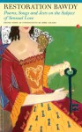 Restoration Bawdy: Poems, Songs, and Jests on the Subject of Sensual Love - John Adlard