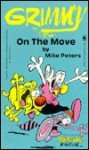Grimmy: On The Move (Mother Goose And Grimm) - Mike Peters