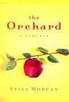The Orchard - Elisa Morgan