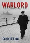 Warlord: A Life of Churchill at War, 1874-1945 - Carlo D'Este, Patrick Cullen