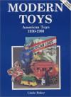 Modern Toys: American Toys, 1930 1980 - Linda Baker