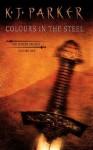 Colours in the Steel: 1 (Fencer Trilogy) - K.J. Parker