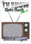 The TV Show Quiz Book: Volume 2 - Rich Meyer