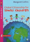 Global Citizenship for Young Children - Margaret Collins
