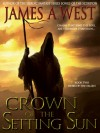 Crown of the Setting Sun - James A. West