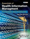 Essentials of Health Information Management: Principles and Practices - Michelle A Green, Mary Jo Bowie