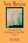 New Mexico: A Biographical Dictionary - Don Bullis