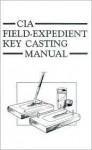 CIA Field-Expedient Key Casting Manual - CIA
