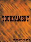 Tournament - Shelby Foote, Tom Parker