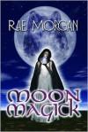 Moon Magick - Rae Morgan