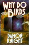 Why Do Birds - Damon Knight