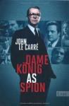 Dame, König, As, Spion - John le Carré
