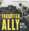 Forgotten Ally: China's World War II, 1937-1945 - Rana Mitter, Simon Vance