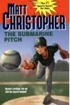 The Submarine Pitch - Matt Christopher, Marcy Dunn Ramsey
