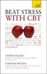Beat Stress with CBT - Stephen Palmer, Christine Wilding