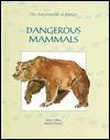 Dangerous Mammals - Michel Peissel