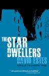 The Star Dwellers (The Dwellers Saga) - David Estes