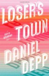 Loser's Town: A David Spandau Novel - Daniel Depp