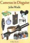 Cameras in Disguise - John Wade