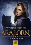 ARALORN - Der Verrat (German Edition) - Michael Neuhaus, Patricia Briggs