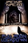 Full Moon Lockdown (Moon Compound) - Jackie Nacht
