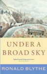 Under a Broad Sky - Ronald Blythe