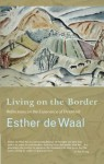 Living on the Border - Esther de Waal